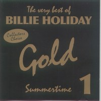 Cover of The Very Best Of Billie Holiday - Gold - Summertime - CD 1/3