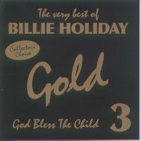 Cover of The Very Best Of Billie Holiday - Gold - God Bless The Child - CD 3/3