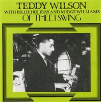 Cover of Teddy Wilson: Of Thee I Swing