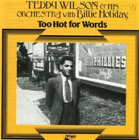Cover of Teddy Wilson: Too For Hot For Words