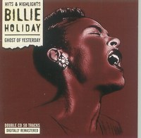Cover of Hits & Highlights - Billie Holiday - Ghost Of Yesterday - CD 1/2